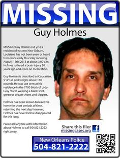 8/15/13: Guy Holmes, 43,missing from New Orleans. Family says he has a brain injury and requires medication.