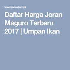 Daftar Harga Joran Maguro Terbaru 2017 | Umpan Ikan