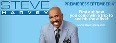 MAKE SURE 2 SUPPORT MY BOY STEVE HARVEY's NEW TV SHOW SEPT.4,2012 CHECK YOUR LOCAL LISTINGS FOR CHANNEL..... KEEP DOING YOUR THING STEVE!!! MAY GOD CONTINUE 2 BLESS YOU & YOURS!!!