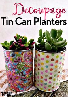 Creative DIY Planters - Decoupage Tin Can Planters - Best Do It Yourself Planters and Crafts You Can Make For Your Plants - Indoor and Outdoor Gardening Ideas - Cool Modern and Rustic Home and Room Decor for Planting With Step by Step Tutorials http://diyjoy.com/diy-planters
