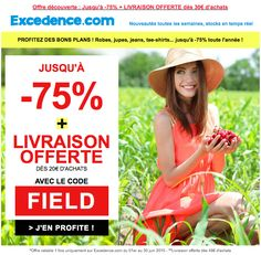 Email affiliation de Juin : Jusqu'à -75% + Livraison offerte dès 20€ d'achats avec le code FIELD. Valable jusqu'au 30 juin 2015. #EmailMarketing #DigitalMarketing #EmailDesign #EmailTemplate #SocialMedia #EmailNewsletters #EmailRetail #excedence #codepromo #codereduction #livraisonofferte