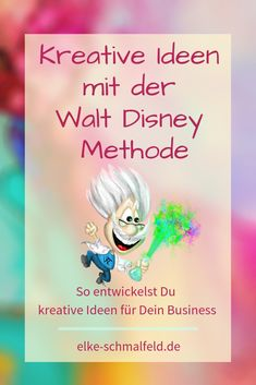 Kreative Ideen mit der Walt Disney Methode - Elke Schmalfeld