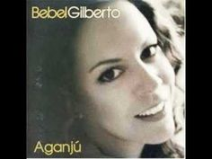 Aganju - Bebel Gilberto - YouTube