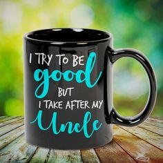 I Try To Be Good But I Take After My Uncle Great t-shirts, mugs, bags, hoodie, sweatshirt, sleeve tee gift for aunt, auntie from niece, nephew or any girls, boys, children, friends, men, women on birthday, mother's day, father's day, Christmas or any anniversaries, holidays, occasions.