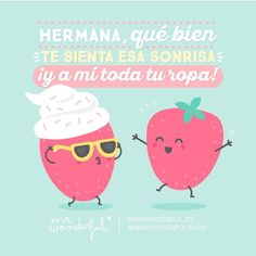 Para esas hermanísimas de sangre... y de ropa. #mrwonderful Motivational Quotes, Funny Quotes, New Beginning Quotes, French Quotes, Spanish Quotes, Strong Quotes, Change Quotes, Attitude Quotes, Wallpaper Quotes