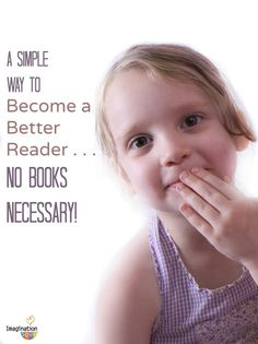 A simple way to become a better reader -- no books necessary. Click to read how >>