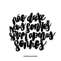 <p></p><p>Não deixe seus sonhos serem apenas sonhos.</p>