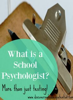 What is a School Psychologist?  More Than Just Testing! Guest Article by Laura from Discovering Hidden Potential