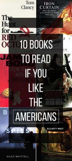 Can't get enough of THE AMERICANS? Check out these 10 Cold War spy thrillers, graphic novels, and true accounts.