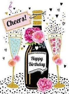 birthday wine Happy Birthday Wine and Cheers Happy Birthday Cheers, Happy Birthday Wishes Quotes, Happy Birthday Flower, Happy Anniversary Wishes, Happy Birthday Pictures, Happy Birthday Greetings, Birthday Quotes, Happy B Day, Creations