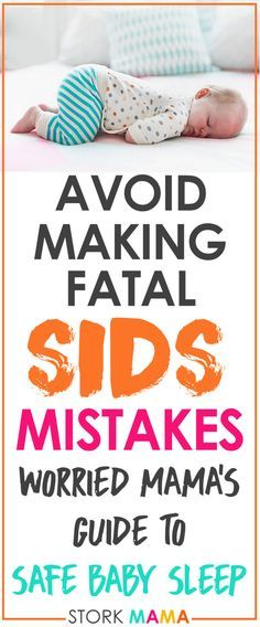 How to avoid making fatal sleep mistakes that can lead to SIDS. Sudden Infant Death Syndrome risks can be reduced with these simple 11 steps. Safe sleep guide includes advice for newborns, co-sleeping, twins and baby sleep products. Awareness of crib death and how to lower your baby's risk. How to reduce your baby's risk of SIDS   Stork Mama