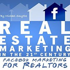 Amazon.com: Real Estate Marketing in the 21st Century: Facebook Marketing for Realtors (Real Estate Marketing Series) (Audible Audio Edition): Michael Smythe, Adam Lofbomm, Toplocker Media: Books