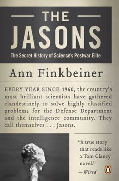 The Jasons: The Secret History of Science's Postwar Elite by Ann Finkbeiner http://www.amazon.com/dp/0143038478/ref=cm_sw_r_pi_dp_o5-Zwb057G5E1