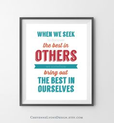 When We Seek Best In Others - a good thing to strive for.
