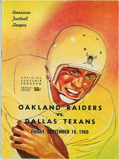 Oakland Raiders vs. Dallas Texans, September 16, 1960, Kezar Stadium (SF).  Dallas got their first regular season win as QB Cotton Davidson and running back Abner Haynes led them to a 34-16 victory. Haynes led the league in rushing with 875 yards and was named AFL Player of the Year.