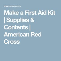 Make a First Aid Kit | Supplies & Contents | American Red Cross
