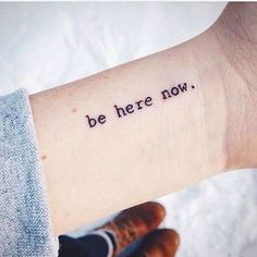 Reminding us to stay in the present, this minimalist quote tattoo is definitely the grounding thing we all need to hear sometimes.