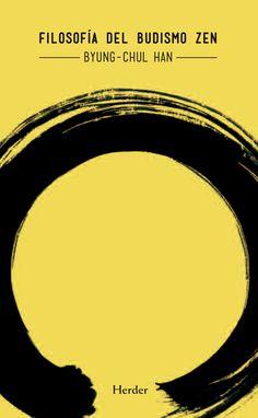 #NovedadesEditoriales Filosofía del budismo Zen de Byung-Chul Han http://ellibrodurmiente.org/?p=7894