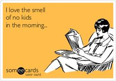This is particularly funny to me because I'm childless.  LOL. But I could not stop laughing.  OMG