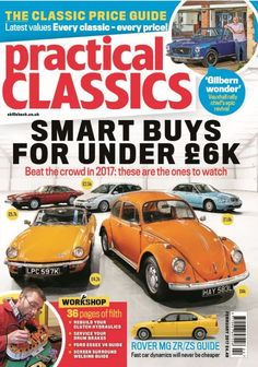 In this issue:  Smart buys for under £6k - beat the crowd in 2017: these are the ones to watch!  The classic price guide - latest values, every classic - every price!  'Gilbern wonder' - Vauxhall rally chief's epic revival  Rover MG ZR/ZS guide - fast car dynamics will never be cheaper  Workshop: 36 pages of filth: <ul>  	<li>Rebuild your clutch hydraulics</li>  	<li>Service your drum brakes</li>  	<li>Ford Essex V6 guide</li>  	<li>Screen surround welding guide</li> </ul>