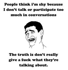 funny people think Im shy quote Im shy sayings Just For Laughs, Just For You, Funny Images, Funny Pictures, People Quotes, How I Feel, Funny People, Shy People, Quiet People