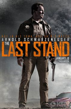 The first poster for Arnold Schwarzenegger's new film The Last Stand
