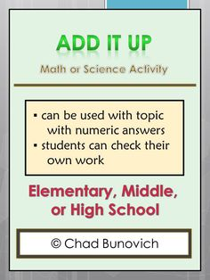 "FREE - ""Add It Up""  This activity allows students to check their own work very quickly.  Students complete up to 16 questions with numerical answers.  If the sum of the answers match up with the sum given by the teacher, then the student has the correct answers.  This can be used for math or science."