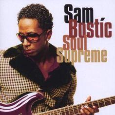 "Sam Bostic - ""Soul Supreme"""
