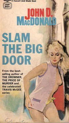 Slam the Big Door Pulp Magazine, Magazine Art, Up Book, Book Art, Comic Book Covers, Comic Books, Pulp Fiction Book, Pulp Art, Paperback Books