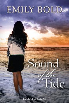 Sound of the Tide by Emily Bold (Goodreads Author), Katja Bell (Goodreads Author) (Translator)