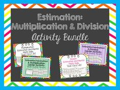 Amazing Bundle Deal!! Help your students practice estimation and mental math with both division and multiplication operations.  Save 25% on this bundle of two task card sets and two math center activities.