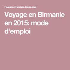 Voyage en Birmanie en 2015: mode d'emploi