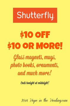 Click here and find out how you can save $10 off your order at Shutterfly today! HopeintheHealing.com