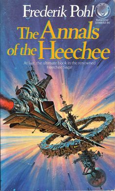 The Annals of the Heechee by Frederik Pohl (Del Rey:1988)