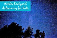Winter Backyard Astronomy for Kids