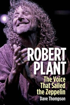 New unauthorised biography on Robert Plant coming out in October 2014 - (sailed the zeppelin? shouldn't it be 'flew' the zeppelin?)