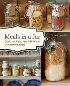 Booktopia has Meals in a Jar, Delicious, Just-Add-Water Recipes for Easy Family Meals, Homemade Camping Food and Prepper's Emergency Storage by Anne Lang. Buy a discounted Paperback of Meals in a Jar online from Australia's leading online bookstore. Mason Jars, Mason Jar Meals, Mason Jar Gifts, Meals In A Jar, Mason Jar Recipes, Jar Food Gifts, Diy Gifts In A Jar, Homemade Food Gifts, Gifts For Cooks