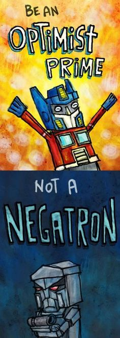 Be an Optimist Prime!