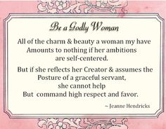 virtuous woman quotes | Reverent Womanhood: A Godly Woman