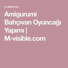 Amigurumi Bahçıvan Oyuncağı Yapımı | M-visible.com