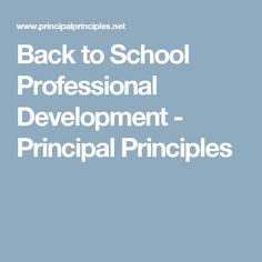 Back to School Professional Development - Principal Principles