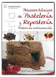 Título: Procesos básicos de pastelería y repostería, postres en restauración / Autor: Armendáriz Sánz, José Luis / Ubicación: FCCTP – Gastronomía – Tercer piso / Código:  G 641.865 A74