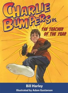 Charlie Bumpers vs. the Teacher of the Year by Bill Harley