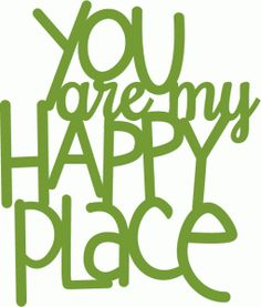 Silhouette Design Store - View Design #60834: you are my happy place - handwritten
