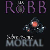 Nora Roberts - Sobrevivência Mortal - previsão lançamento