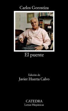 El puente / Carlos Gorostiza ; edición de Javier Huerta Calvo - Madrid : Cátedra, 2014