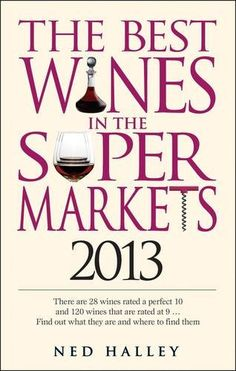 Best Wines in the Supermarkets 2013 My Top Wines Selected for Character and Style -- Learn more by visiting the image link. (This is an affiliate link)