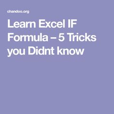 Learn Excel IF Formula – 5 Tricks you Didnt know