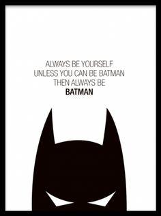 "Kinderposter mit dem Schriftzug ""Always be yourself, unless you can be Batman, t. Children's poster with the lettering ""Always be yourself, unless you can be Batman, then always be Batman"". Online Posters, Buy Posters, Bale Batman, Batman Batman, Batman Arkham, Batman Robin, Funny Batman, Superman, Posters Batman"