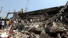 Bangladesh Dhaka building collapse.  Cheap clothes but at what price?
